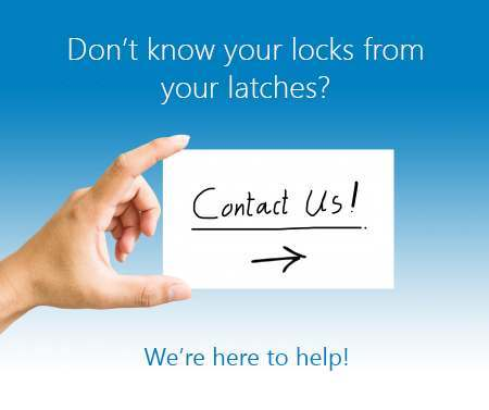 Don't know your locks from your latches - We can help
